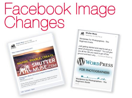 New Larger Images For Facebook Link Sharing Benefits Photographers