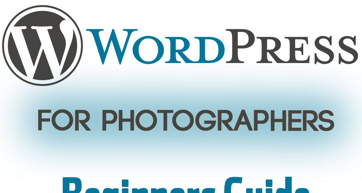 WordPress For Photographers – Beginners Guide
