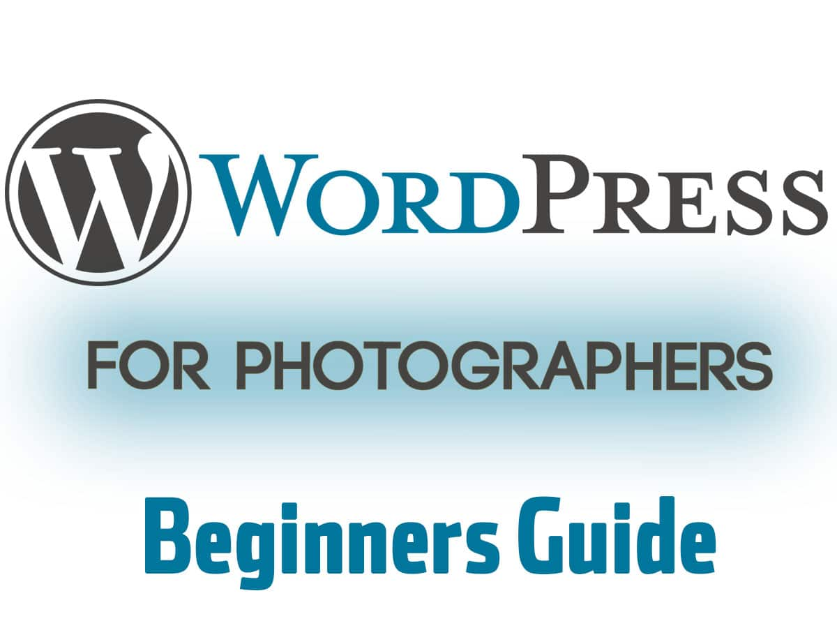 Wordpress For Photographers The Beginners Guide