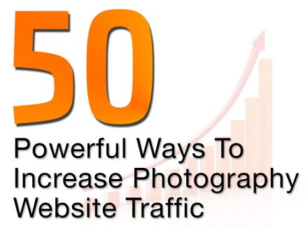 50 Powerful Ways To Increase Your Photography Website Traffic