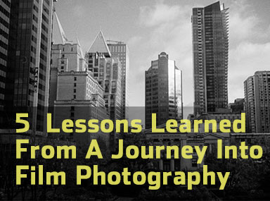 5 Lessons Learned From A Journey Into Film Photography