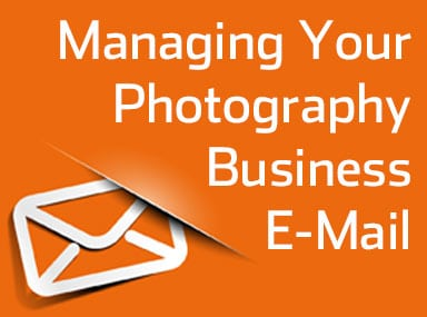 Managing Your Photography Business E-Mail