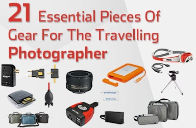 21 Essential Pieces Of Gear For The Travelling Photographer
