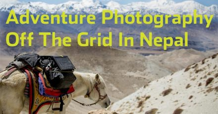 Adventure Photography Off The Grid – Travelling In Nepal
