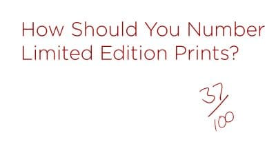 Numbering Your Fine Art Print Editions