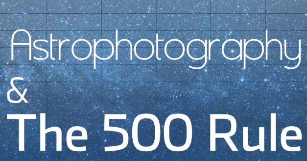 Astrophotography – The '500 Rule' Chart
