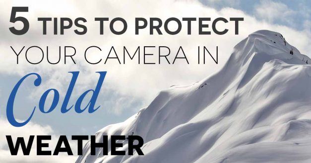5 Tips To Protect Your Camera Gear In Cold Weather
