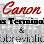 Canon Lens Terminology And Abbreviations