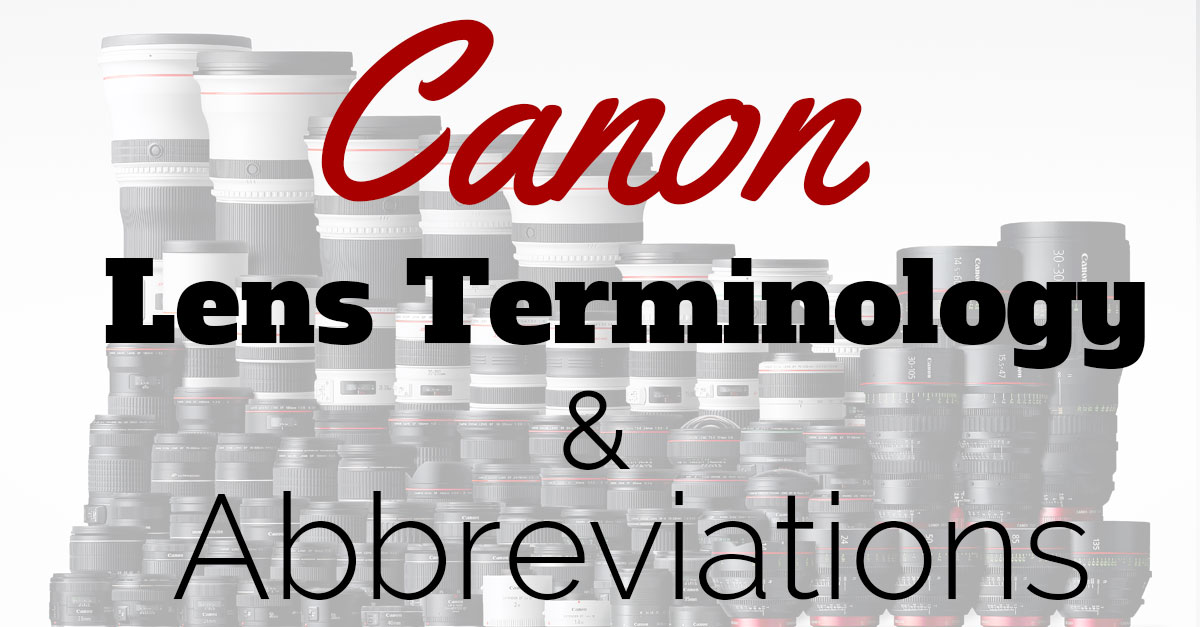 Canon lens terminology and abbreviations fandeluxe Images