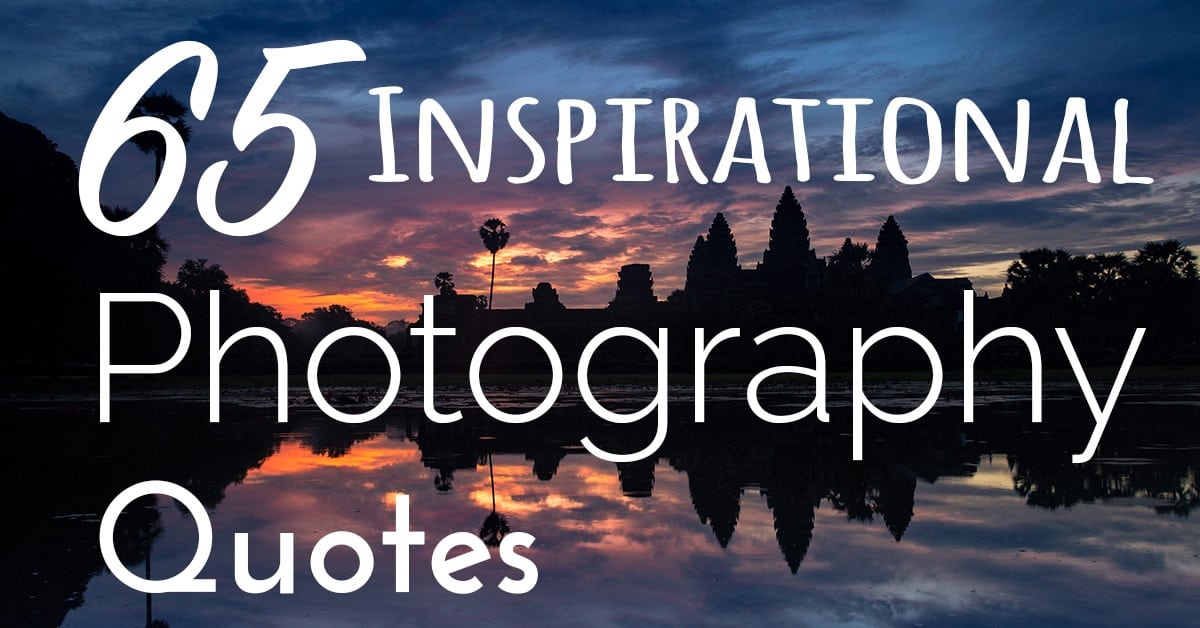 60 Inspirational Photography Quotes Custom Photography Quotes