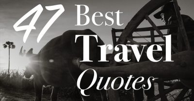 47 Best Travel Quotes to Inspire Your Adventures
