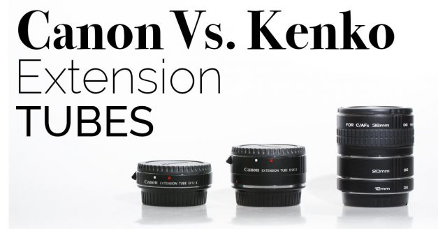 Canon Vs. Kenko Extension Tubes