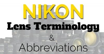 Nikon and Nikkor Lens Terminology and Abbreviations