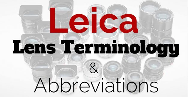 Leica Lens Terminology and Abbreviations