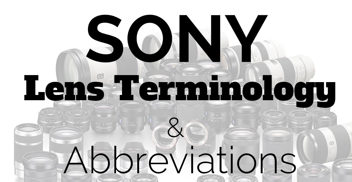 sony and zeiss lens terminology abbreviations