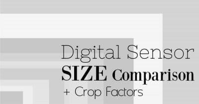 Common Digital Sensor Sizes and Crop Factors