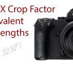 Fujifilm GFX Crop Factor and GF Lens 35mm Full Frame Equivalent Focal Lengths
