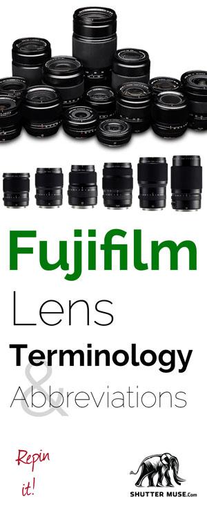 Fuji Lens Terminology and Lens Abbreviations Explained
