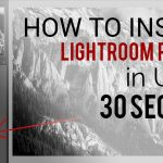 How to Install Lightroom Presets in Under 30 Seconds