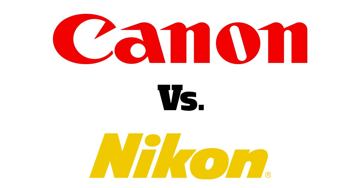 Canon Vs  Nikon - Here's How to Make Your Choice!