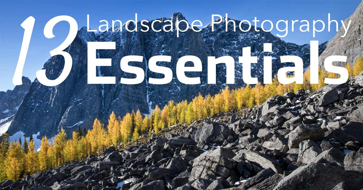 13 Landscape Photography Essentials in 2020