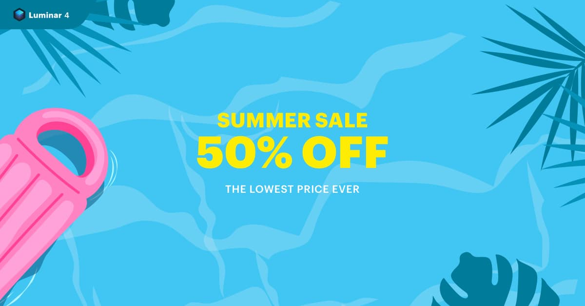 Hurry! Luminar Summer Sales Ends Today. Don't Miss It