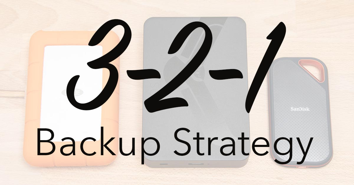 What Is a 3-2-1 Backup Strategy and How Should Photographers Use It?